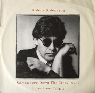 "Robbie Robertson ‎- Somewhere Down The Crazy River (12"") (VG+/F+)"